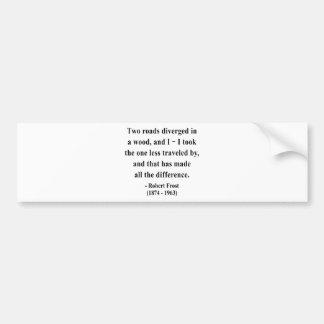Robert Frost Quote 1a Bumper Sticker