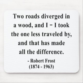 Robert Frost Quote 1a Mousepads