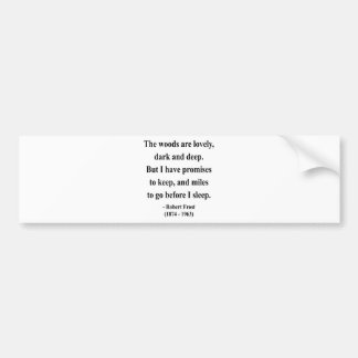 Robert Frost Quote 2a Bumper Sticker