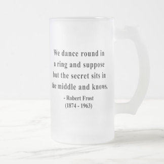 Robert Frost Quote 4a Mugs