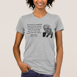 Robert Frost Quote 6b T-shirts