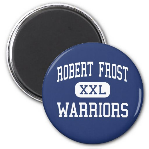 Robert Frost Warriors Middle Markham Refrigerator Magnets