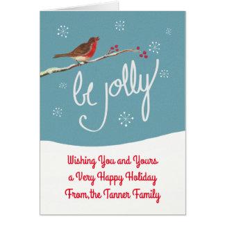 Robin Be Jolly Holiday Greeting Card