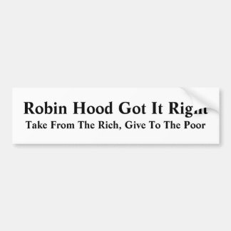 Robin Hood Got It Right Car Bumper Sticker