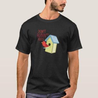 Robin My House T-Shirt