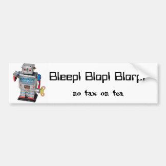 ROBOT, Bleep! Blop! Blorp!, no tax on tea Bumper Sticker