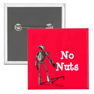 Robot guy - Feed no nuts 15 Cm Square Badge