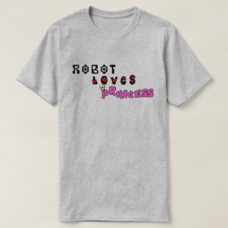 Robot Loves Princess T-Shirt