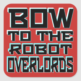 """""""Robot Overlords"""" Square Stickers 3 inch 6 each"""