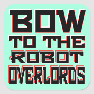 """""""Robot Overlords"""" Square Stickers, 3 inch 6 each Square Sticker"""