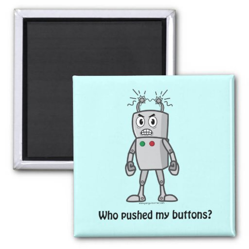 Robot: Who Pushed My Buttons? Magnet