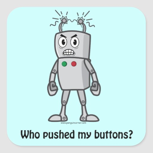 Robot: Who pushed my buttons? Square Stickers