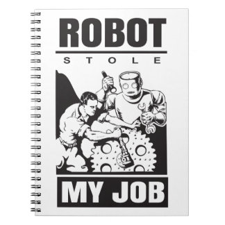 robots stole my job spiral notebook