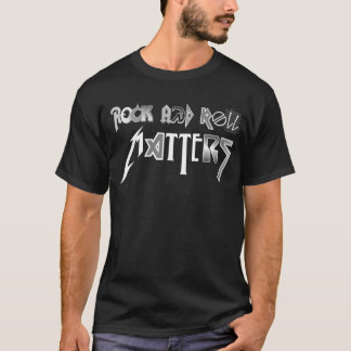 Rock and Roll Matters Shirt