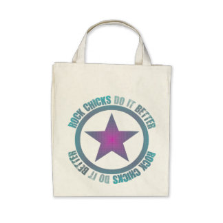 Rock Chicks Do It Better - Organic Grocery Tote Canvas Bags