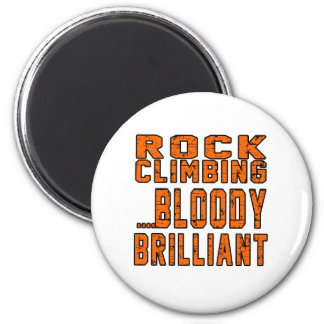 Rock Climbing Bloody Brilliant Refrigerator Magnet