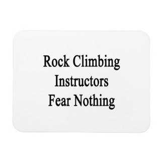 Rock Climbing Instructors Fear Nothing Magnets