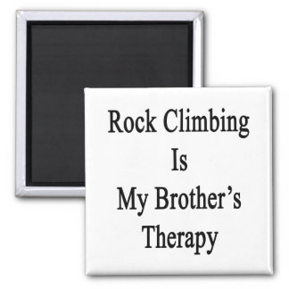 Rock Climbing Is My Brother's Therapy Fridge Magnets