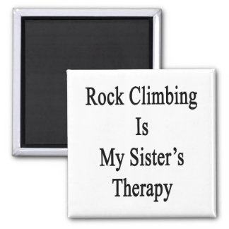 Rock Climbing Is My Sister's Therapy Fridge Magnet