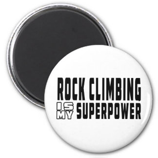 Rock Climbing is my superpower Refrigerator Magnet