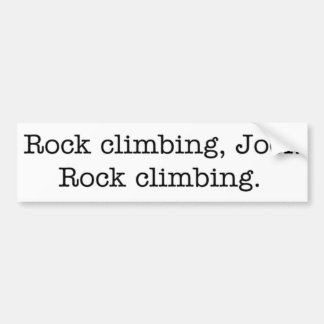 Rock climbing, Joel. bumper sticker