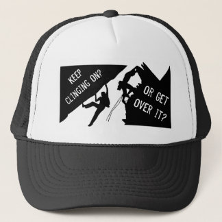Rock Climbing - Keep Clinging On Or Get Over It? Trucker Hat