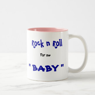 "Rock n Roll, For me, "" BABY "" Two-Tone Mug"