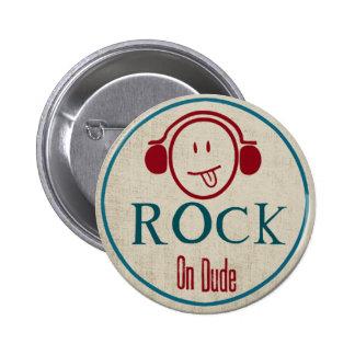 Rock on Dude 6 Cm Round Badge