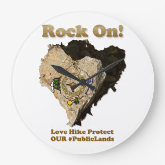 ROCK ON! Love Hike Protect Our Public Lands Large Clock
