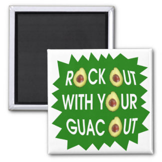 Rock Out With Your Guac Out Square Magnet
