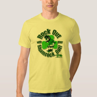 Rock Out With Your Shamrock Out! Shirt