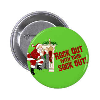 Rock Out WIth Your Sock Out! 6 Cm Round Badge