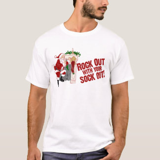 Rock Out With Your Sock Out T-Shirt
