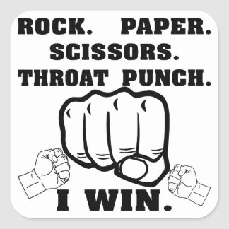 Rock Paper Scissors Throat Punch I Win Square Sticker