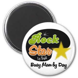 Rock Star By Night - Busy Mom By Day Fridge Magnet