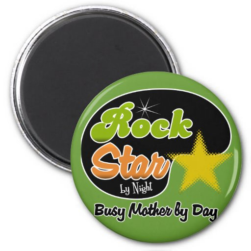 Rock Star By Night - Busy Mother By Day Fridge Magnet
