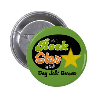 Rock Star By Night - Day Job Brewer Pinback Button