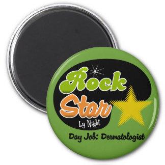 Rock Star By Night - Day Job Dermatologist Magnets