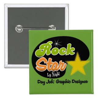 Rock Star By Night - Day Job Graphic Designer 15 Cm Square Badge