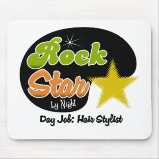 Rock Star By Night - Day Job Hair Stylist Mouse Pad