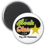 Rock Star By Night - Day Job Hairdresser 6 Cm Round Magnet