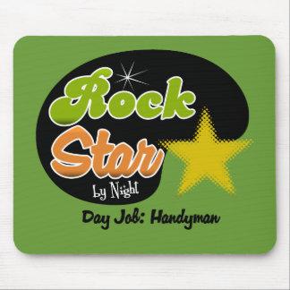 Rock Star By Night - Day Job Handyman Mouse Pad