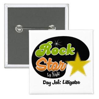 Rock Star By Night - Day Job Litigator Pin