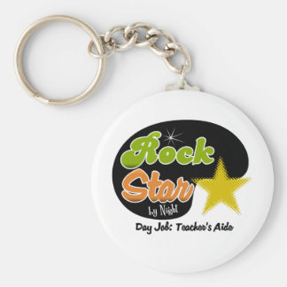 Rock Star By Night - Day Job Teacher's Aide Basic Round Button Key Ring