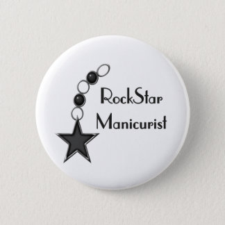 Rock Star Manicurist 6 Cm Round Badge