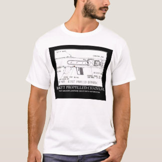 rocket propelled chainsaw T-Shirt