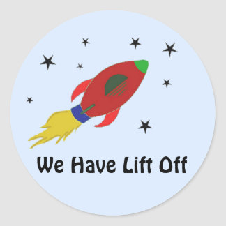 Rocket Ship with Saying Classic Round Sticker