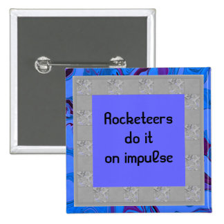 Rocketeers do it on impulse button