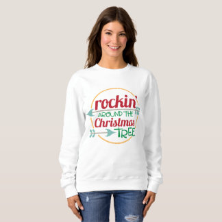 Rockin around the Christmas tree sweatshirt