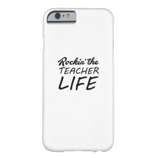 Rockin' The Teacher Life - Gift For Teacher Barely There iPhone 6 Case